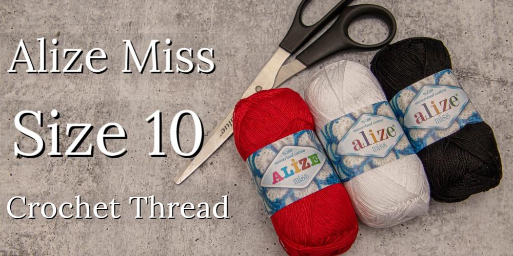 lize Miss Size 10 Crochet Thread